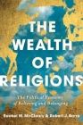 The Wealth of Religions: The Political Economy of Believing and Belonging Cover Image