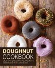 Doughnut Cookbook: Delicious Doughnut Recipes in an Easy Doughnut Cookbook (2nd Edition) Cover Image