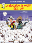 Lucky Luke- A Cowboy in High Cotton Cover Image
