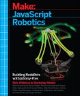 JavaScript Robotics: Building Nodebots with Johnny-Five, Raspberry Pi, Arduino, and Beaglebone Cover Image