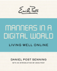 Emily Post's Manners in a Digital World: Living Well Online Cover Image