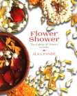 Flower Shower: The Culture of Flowers in India Cover Image