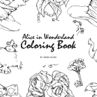 Alice in Wonderland Coloring Book for Young Adults and Teens (8.5x8.5 Coloring Book / Activity Book) Cover Image