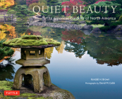 Quiet Beauty: The Japanese Gardens of North America Cover Image
