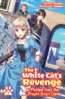 The White Cat's Revenge as Plotted from the Dragon King's Lap: Volume 1 Cover Image