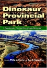 Dinosaur Provincial Park: A Spectacular Ancient Ecosystem Revealed [With CDROM] Cover Image