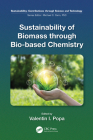 Sustainability of Biomass through Bio-based Chemistry (Sustainability: Contributions Through Science and Technology) Cover Image