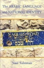 The Arabic Language and National Identity: A Study in Ideology Cover Image