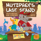 Mutzphey's Last Stand: A Mutzphey and Milo Story! Cover Image