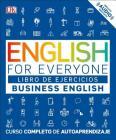English for Everyone: Business English, Libro de ejercicios: Curso completo de autoaprendizaje Cover Image