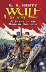 Wulf the Saxon: A Story of the Norman Conquest (Dover Children's Classics) Cover Image