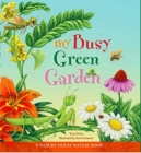 My Busy Green Garden (Tilbury House Nature Book) Cover Image