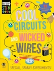 Cool Circuits and Wicked Wires: Special, Sparky Experiments! (Next Steps in STEM) Cover Image