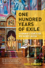 One Hundred Years of Exile: A Romanov's Search for Her Father's Russia Cover Image