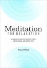 Meditation for Relaxation: 60 Meditative Practices to Reduce Stress, Cultivate Calm, and Improve Sleep Cover Image