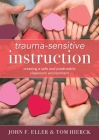 Trauma-Sensitive Instruction: Creating a Safe and Predictable Classroom Environment (Strategies to Support Trauma-Impacted Students and Create a Pos Cover Image