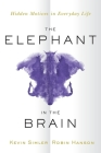 The Elephant in the Brain: Hidden Motives in Everyday Life Cover Image