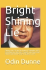 Bright Shining Lie: Suharto, the CIA and the Coup of September 1965 Everything you have ever thought you knew about Suharto and how he cam Cover Image