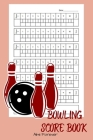 Bowling Score Book: Bowling Score Sheets Over 110 Pages/6 x 9 Format Cover Image