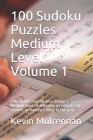 100 Sudoku Puzzles Medium Level Volume 1: 100 Sudoku puzzles plus answers. Medium level of difficulty as regards the amount of numbers filled in the g Cover Image