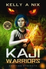 Kaji Warriors: Shifting Strength Cover Image
