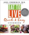 Eat to Live Quick and Easy Cookbook: 131 Delicious Recipes for Fast and Sustained Weight Loss, Reversing Disease, and Lifelong Health Cover Image