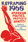 Reframing 1968: American Politics, Protest and Identity Cover Image