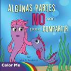 Coloring Book Algunas Partes NO Son Para Compartir: Algunas Partes NO Son Para Compartir (Spanish Edition): Coloring Book Cover Image