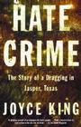 Hate Crime: The Story of a Dragging in Jasper, Texas Cover Image