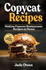 Copycat Recipes: Making Famous Restaurants Recipes at Home Cover Image