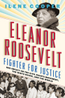 Eleanor Roosevelt, Fighter for Justice: Her Impact on the Civil Rights Movement, the White House, and the World Cover Image