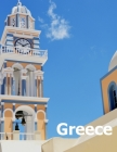 Greece: Coffee Table Photography Travel Picture Book Album Of A Country In Southeastern Europe And Ancient Athens City Large S Cover Image