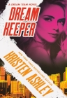 Dream Keeper (Dream Team #4) Cover Image