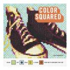 Color Squared: Color, Dot, Dash, or Stamp Your Way to Awesome Pixel Art Cover Image