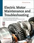 Electric Motor Maintenance and Troubleshooting, 2nd Edition Cover Image