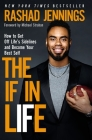 The If in Life: How to Get Off Life's Sidelines and Become Your Best Self Cover Image