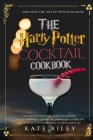Harry Potter Cocktail Cookbook: Discover The Art Of Potion-Making: An Ultimate Harry Potter Cookbook With Butterbeer and 40 Other Great Cocktails (Uno Cover Image