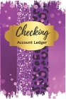 Checking Account Ledger: Check Book Ledger, 6 Column Payment Record, Tracker Log Book, Cute Purple Check Register, Personal Checking Account Ba Cover Image