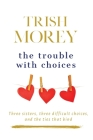 The Trouble with Choices Cover Image