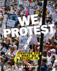 We Protest: Fighting For What We Believe In Cover Image