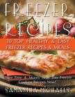 Freezer Recipes: 30 Top Healthy & Easy Freezer Recipes & Meals Revealed (Save Time & Money With This Freezer Cooking Recipes Now!) Cover Image