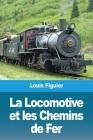 La Locomotive et les Chemins de Fer Cover Image