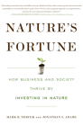 Nature's Fortune: How Business and Society Thrive by Investing in Nature Cover Image