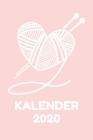 Kalender 2020: Wochenkalender Stricken 2020 A5 I Wochenplaner Monatsplaner Jahresplaner I Tagebuch Terminplaner Wolle I Notizen Ziele Cover Image