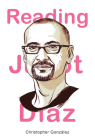 Reading Junot Diaz (Latinx and Latin American Profiles) Cover Image
