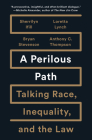 A Perilous Path: Talking Race, Inequality, and the Law Cover Image