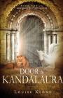 Door to Kandalaura: Book One of the Kandalaura Chronicles Cover Image