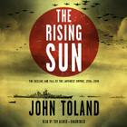 The Rising Sun Lib/E: The Decline and Fall of the Japanese Empire, 1936-1945 Cover Image