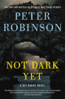 Not Dark Yet: A Novel (Inspector Banks Novels #27) Cover Image