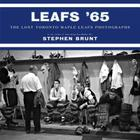Leafs '65: The Lost Toronto Maple Leafs Photographs Cover Image